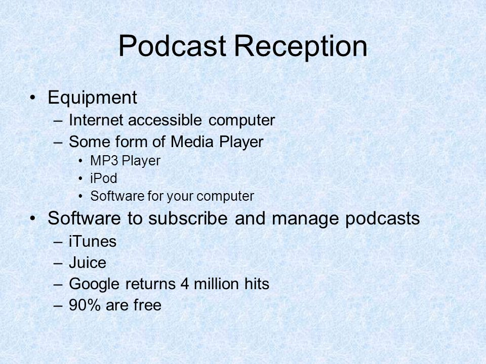 Podcast Reception Equipment Software to subscribe and manage podcasts