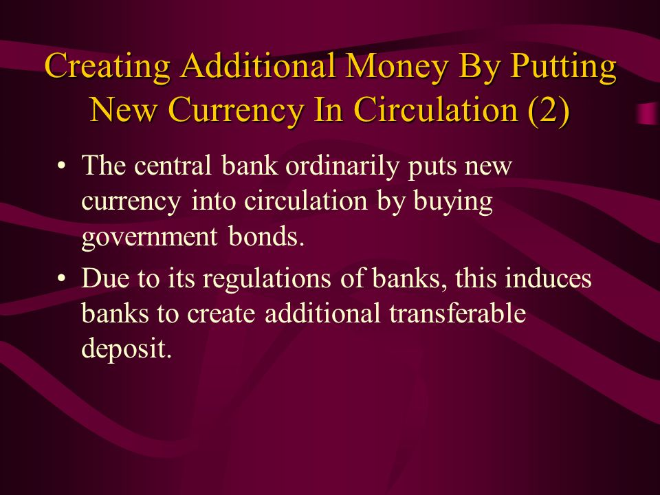 Creating Additional Money By Putting New Currency In Circulation (2)
