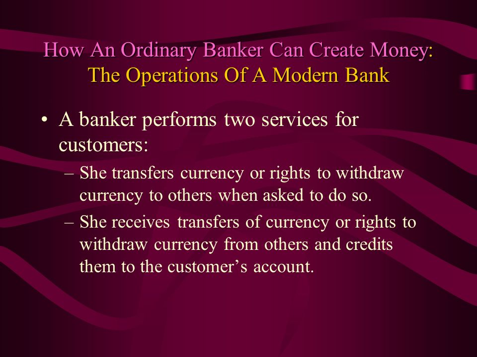 A banker performs two services for customers: