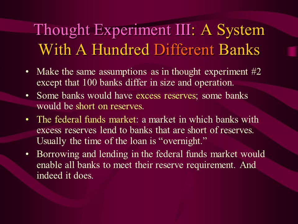 Thought Experiment III: A System With A Hundred Different Banks