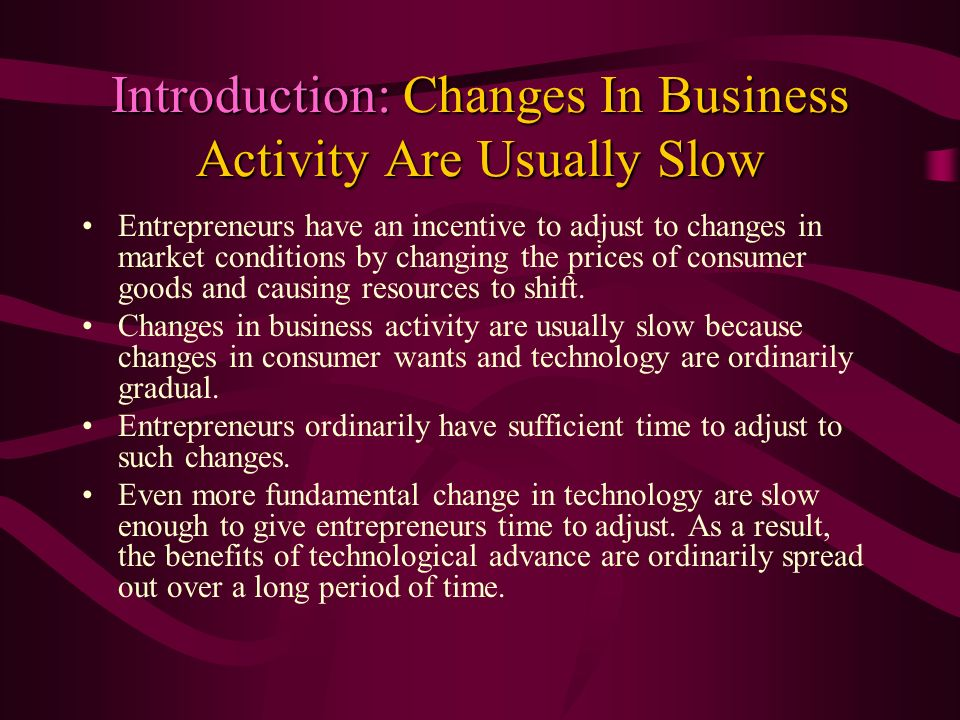 Introduction: Changes In Business Activity Are Usually Slow