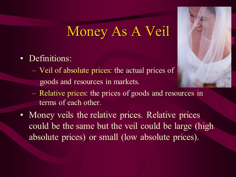 Money As A Veil Definitions: