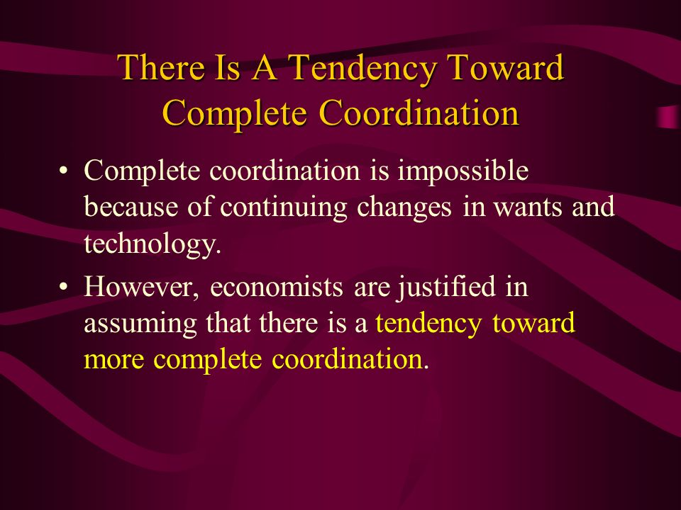 There Is A Tendency Toward Complete Coordination