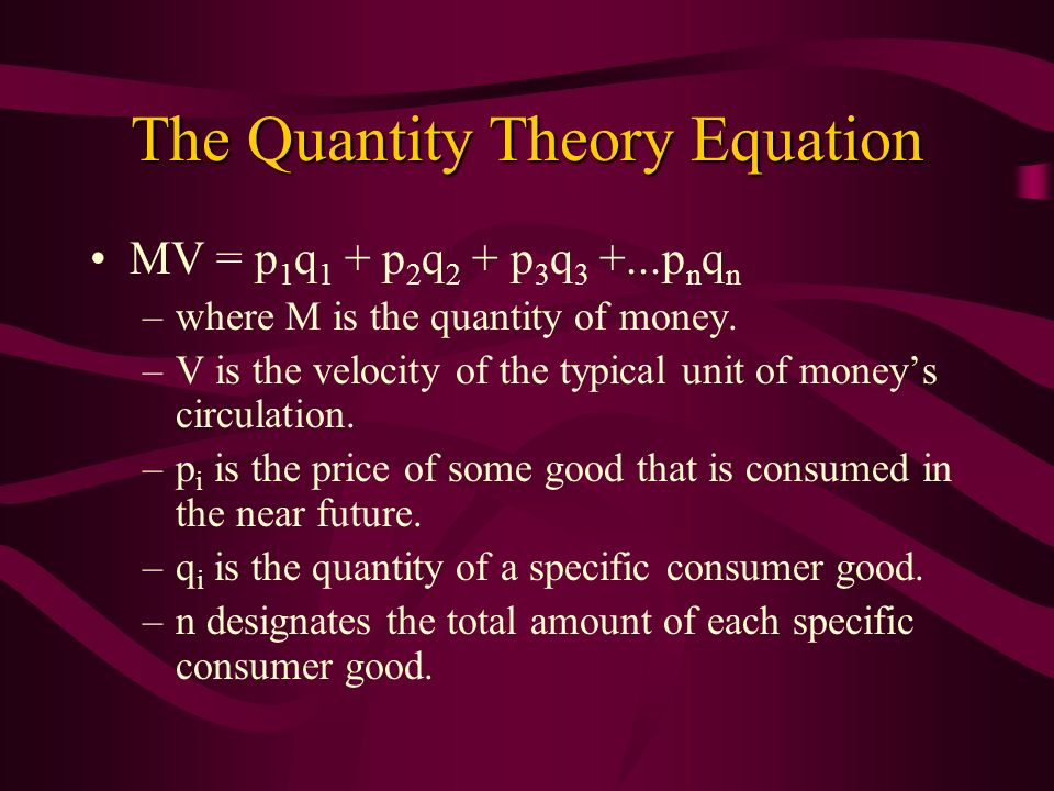 The Quantity Theory Equation