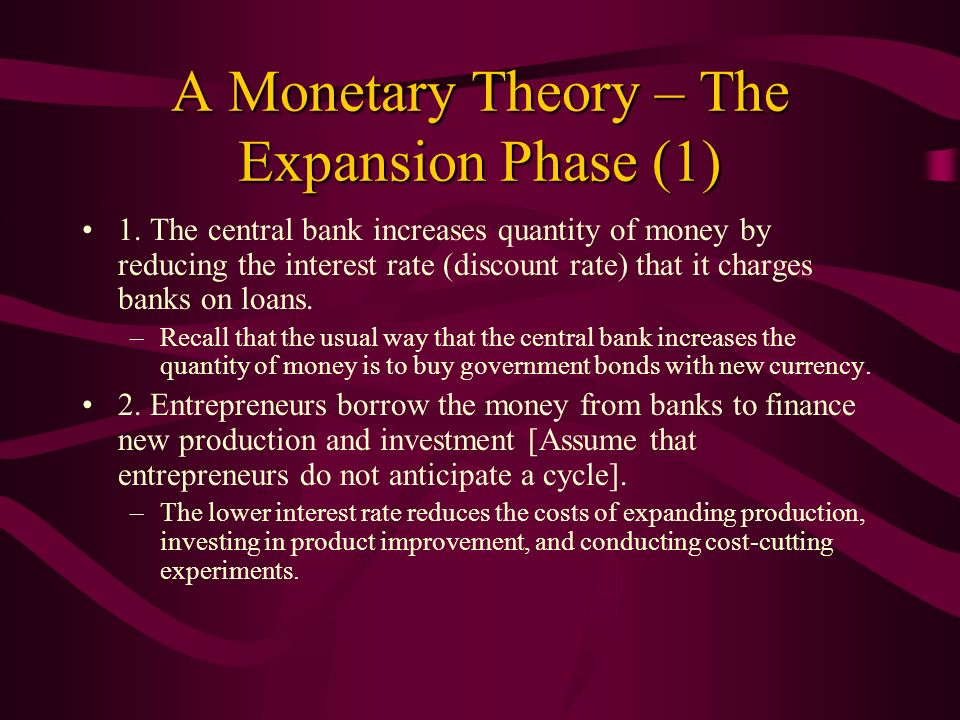 A Monetary Theory – The Expansion Phase (1)