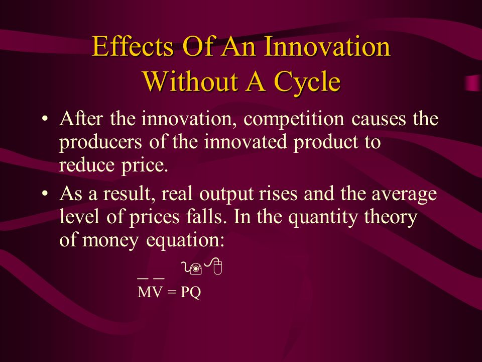 Effects Of An Innovation Without A Cycle