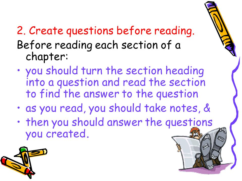 2. Create questions before reading.
