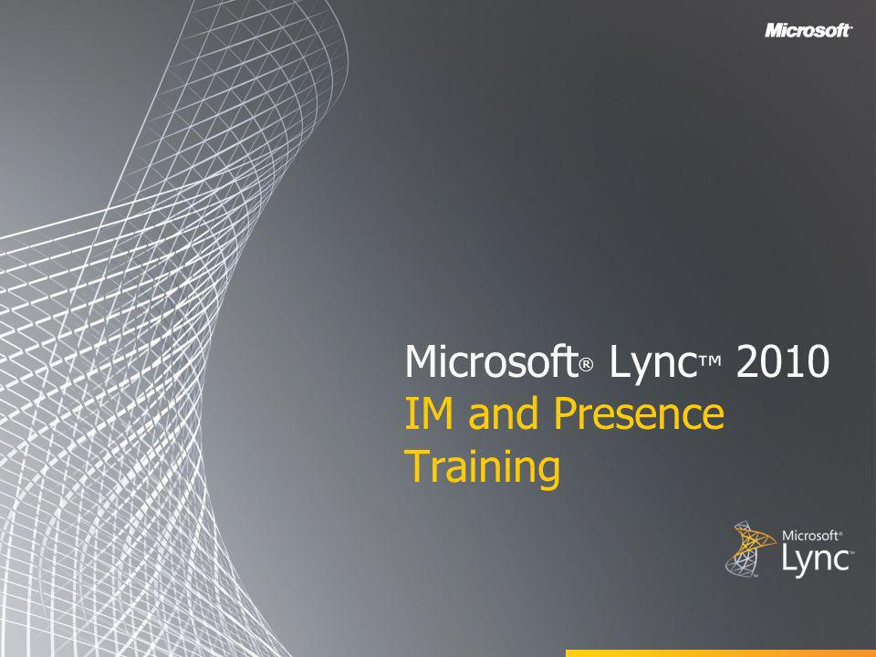 Microsoft® Lync™ 2010 IM and Presence Training
