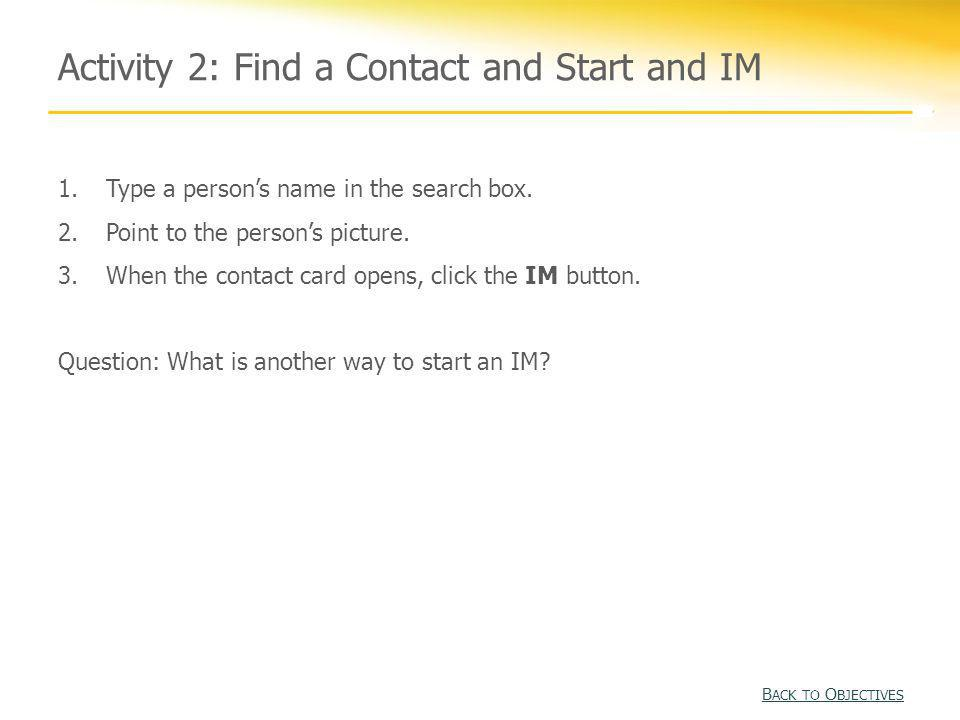 Activity 2: Find a Contact and Start and IM