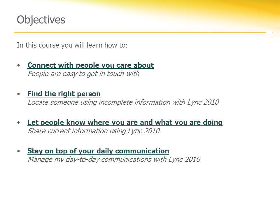 Objectives In this course you will learn how to: