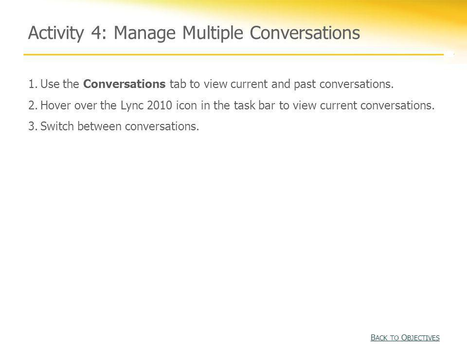 Activity 4: Manage Multiple Conversations