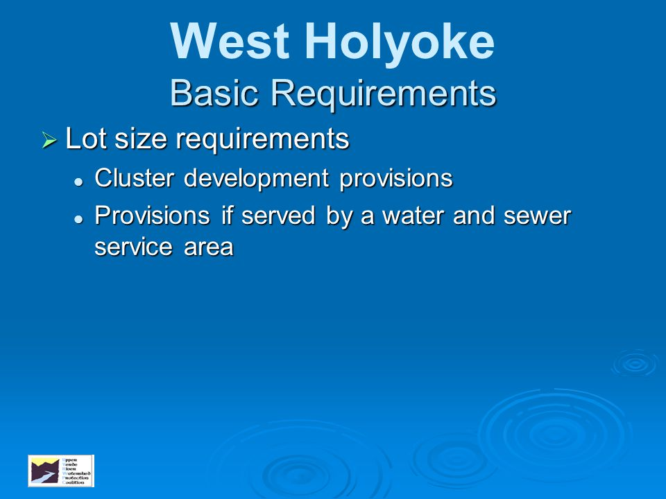 West Holyoke Basic Requirements