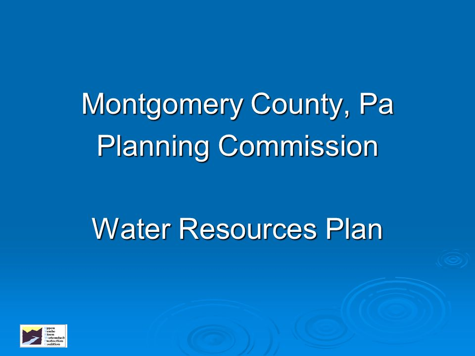 Montgomery County, Pa Planning Commission Water Resources Plan