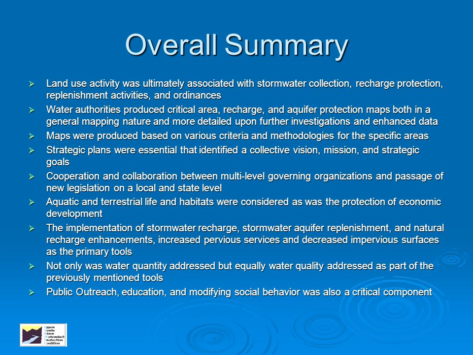 Overall Summary Land use activity was ultimately associated with stormwater collection, recharge protection, replenishment activities, and ordinances.