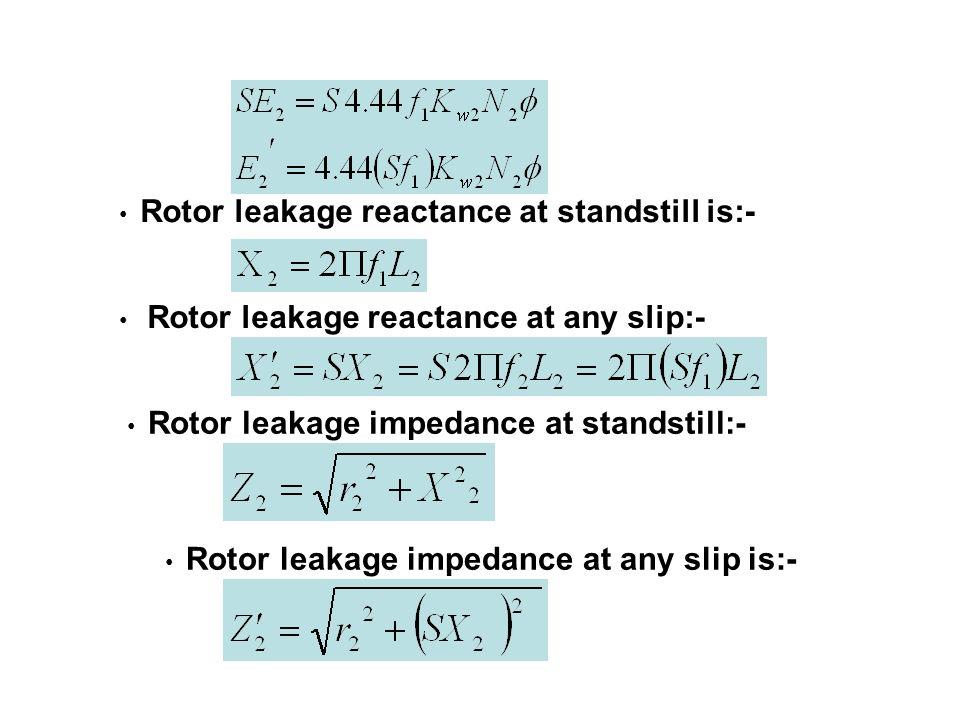 Rotor leakage reactance at standstill is:-