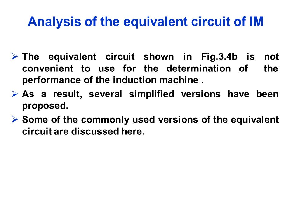 Analysis of the equivalent circuit of IM