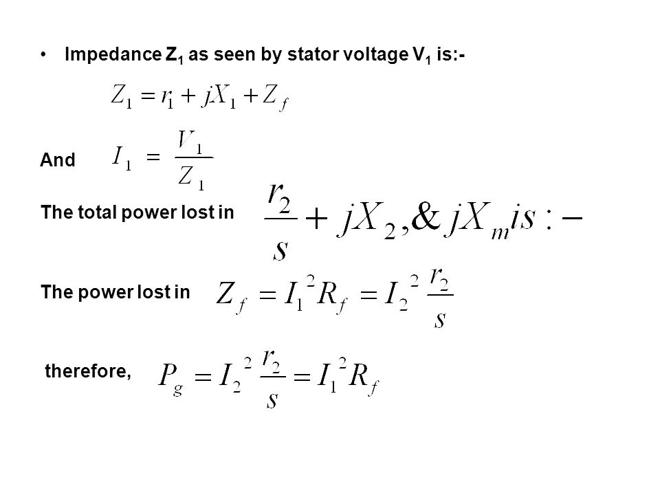 Impedance Z1 as seen by stator voltage V1 is:-