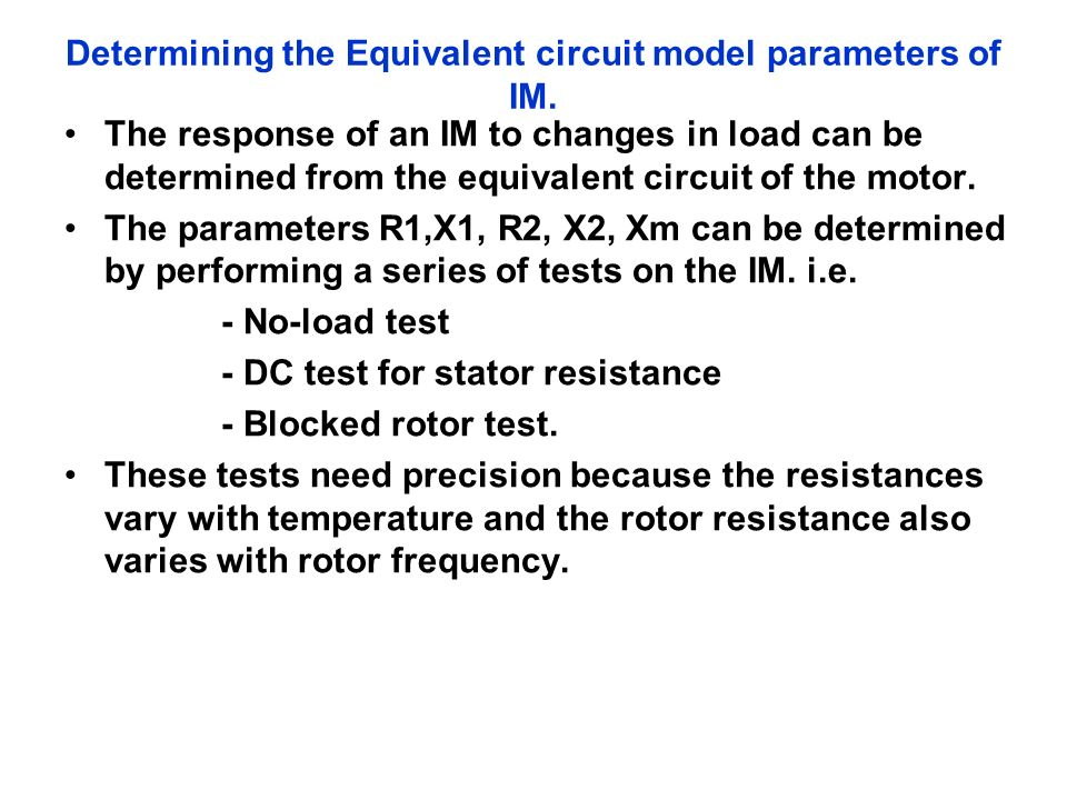 Determining the Equivalent circuit model parameters of IM.