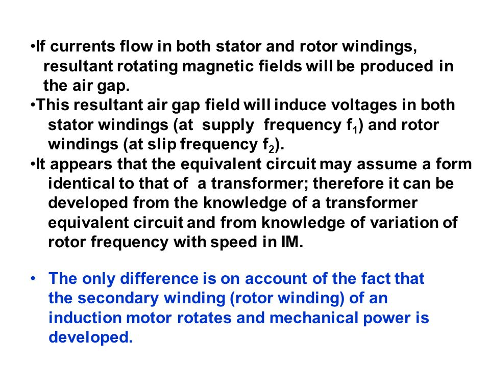 If currents flow in both stator and rotor windings,