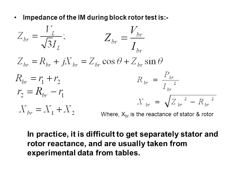 Impedance of the IM during block rotor test is:-