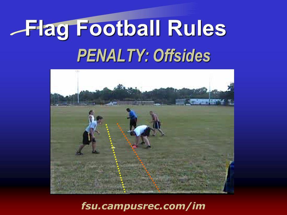 Flag Football Rules PENALTY: Offsides fsu.campusrec.com/im