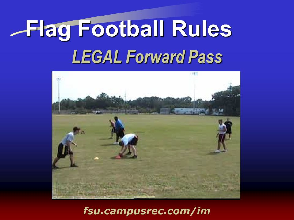 Flag Football Rules LEGAL Forward Pass fsu.campusrec.com/im