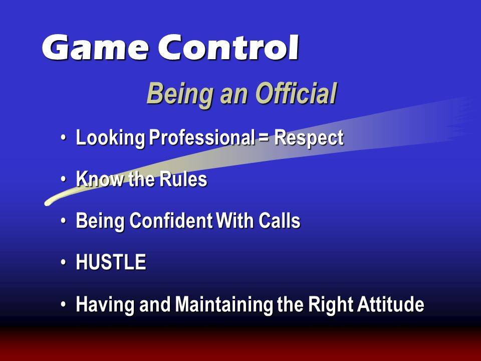 Game Control Being an Official Looking Professional = Respect