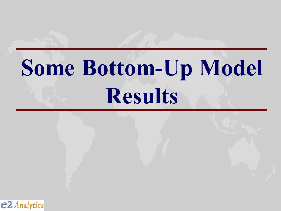 Some Bottom-Up Model Results