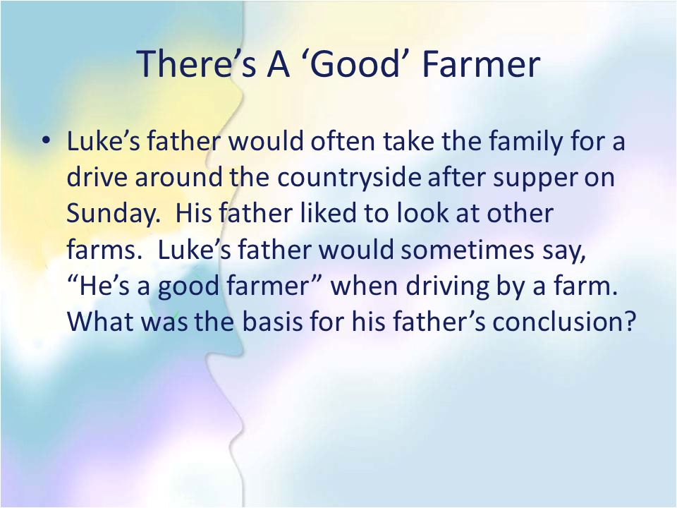 There's A 'Good' Farmer