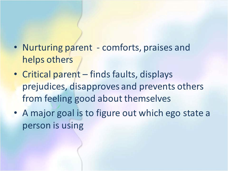 Nurturing parent - comforts, praises and helps others