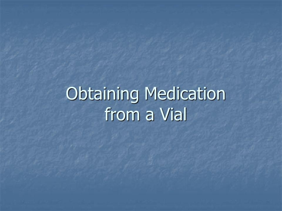 Obtaining Medication from a Vial