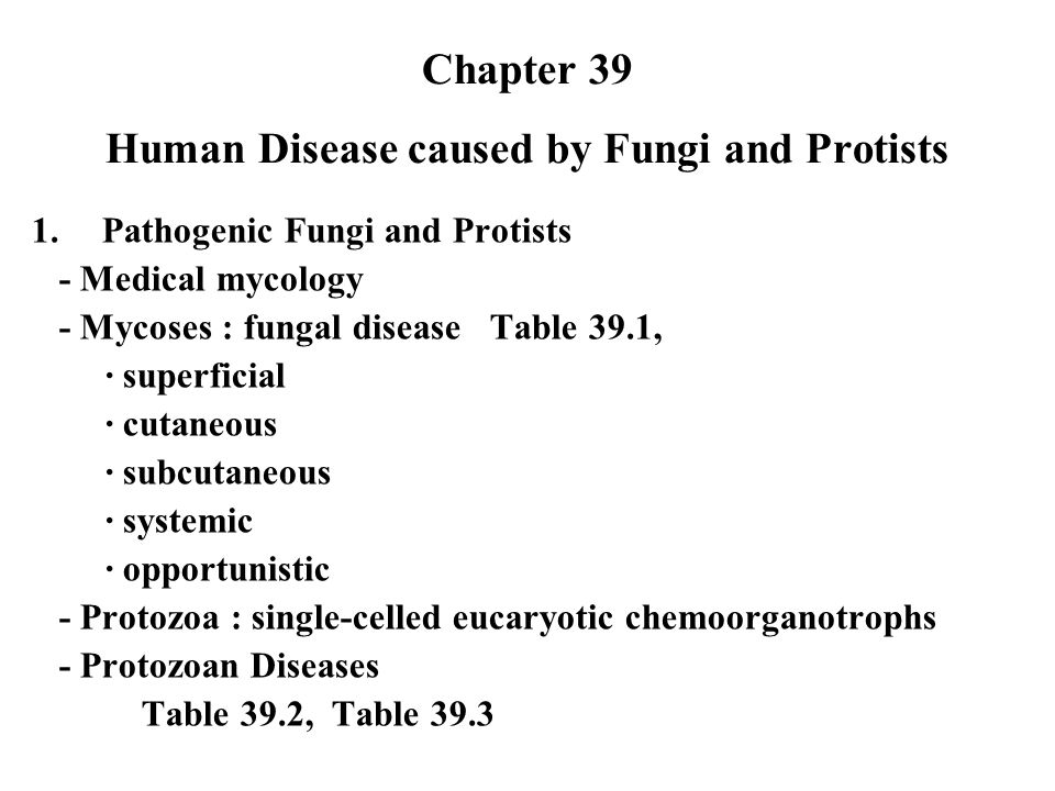 Chapter 39 Human Disease caused by Fungi and Protists