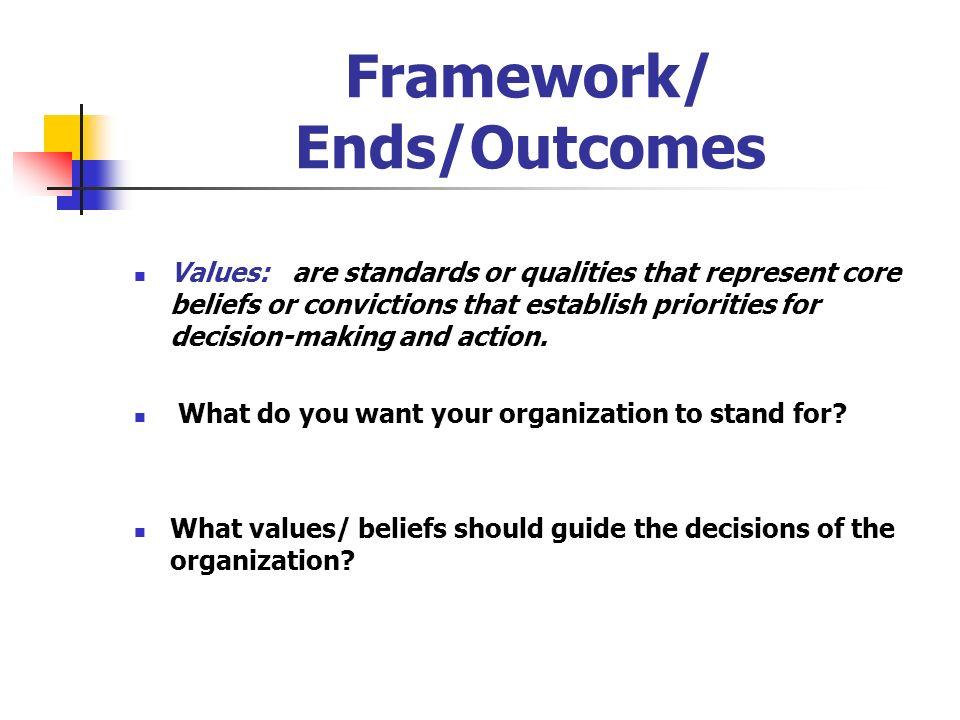 Framework/ Ends/Outcomes