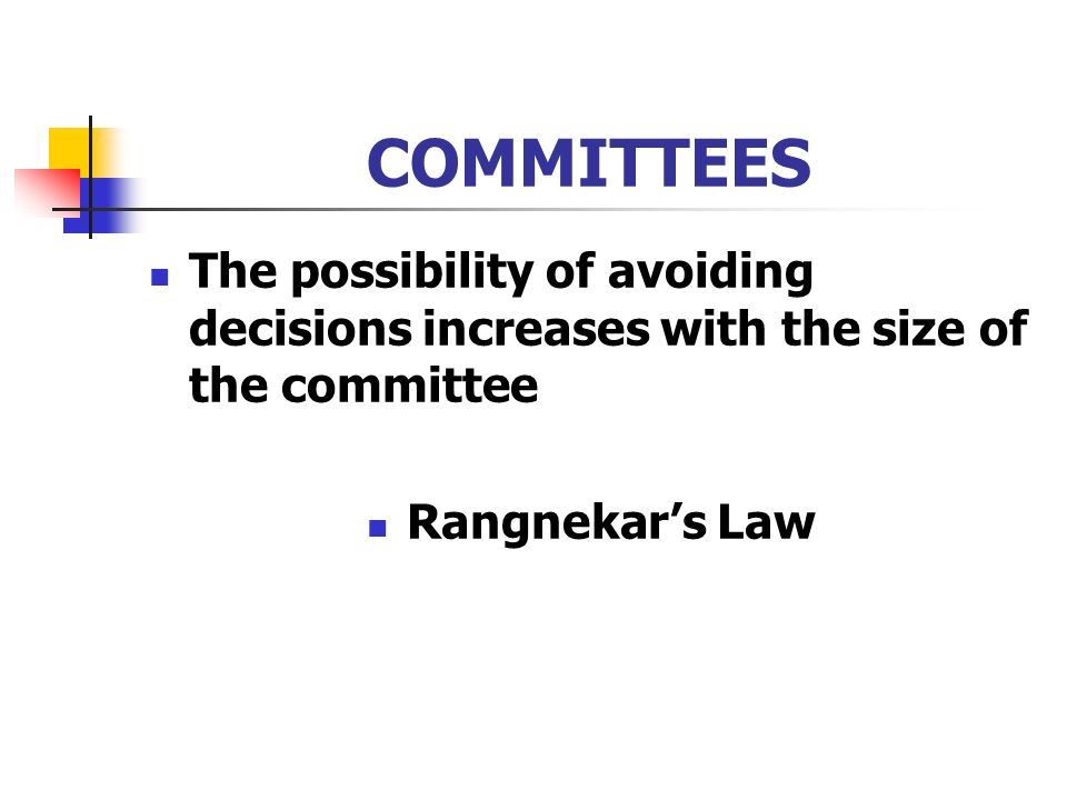 COMMITTEES The possibility of avoiding decisions increases with the size of the committee.