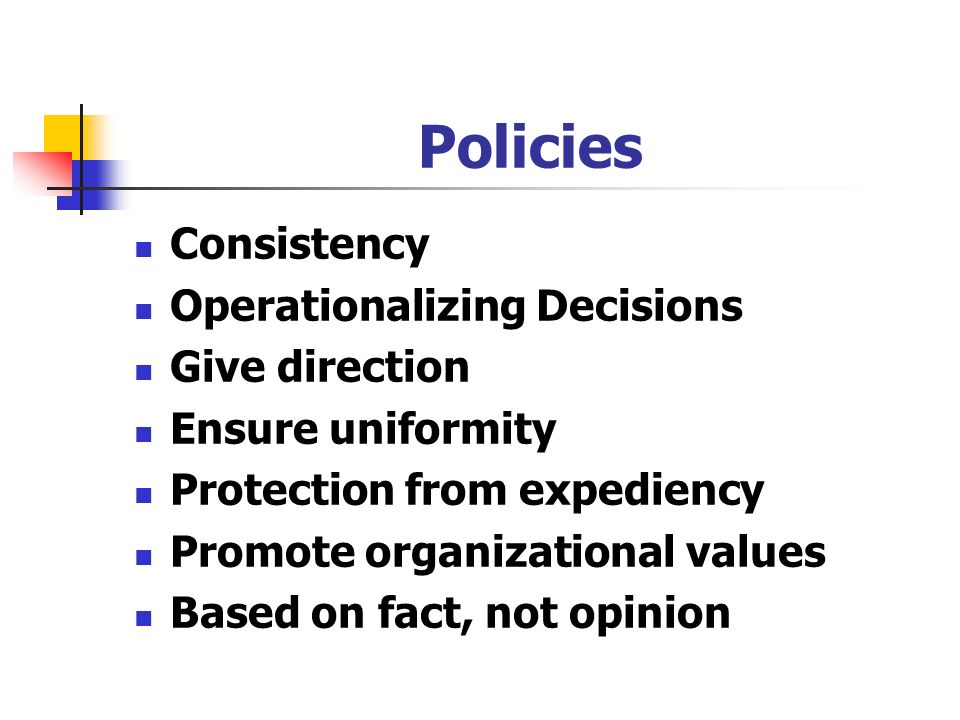 Policies Consistency Operationalizing Decisions Give direction