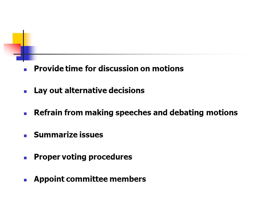 Provide time for discussion on motions