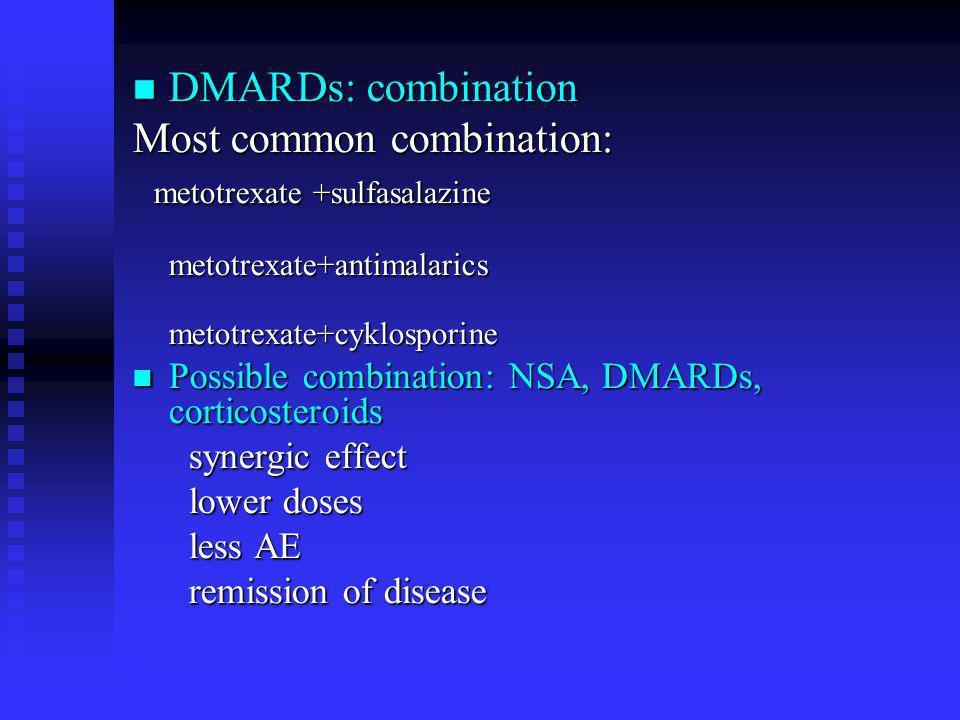 Most common combination: metotrexate +sulfasalazine