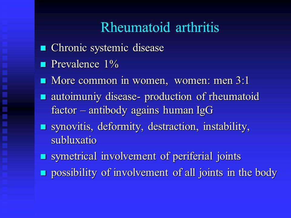 Rheumatoid arthritis Chronic systemic disease Prevalence 1%