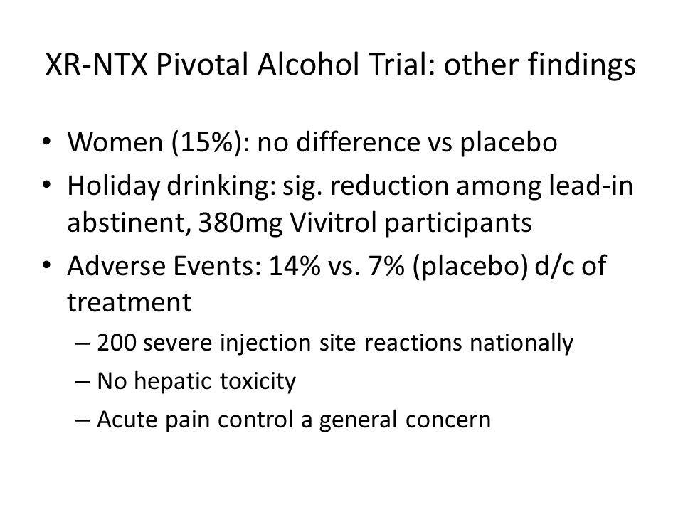 XR-NTX Pivotal Alcohol Trial: other findings