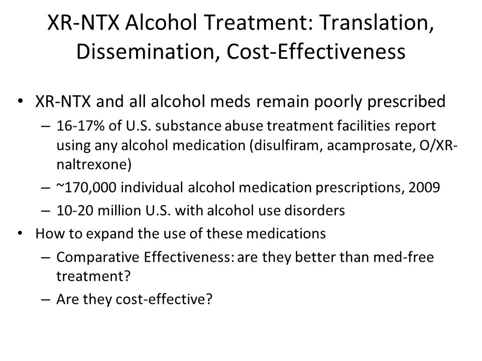 XR-NTX Alcohol Treatment: Translation, Dissemination, Cost-Effectiveness