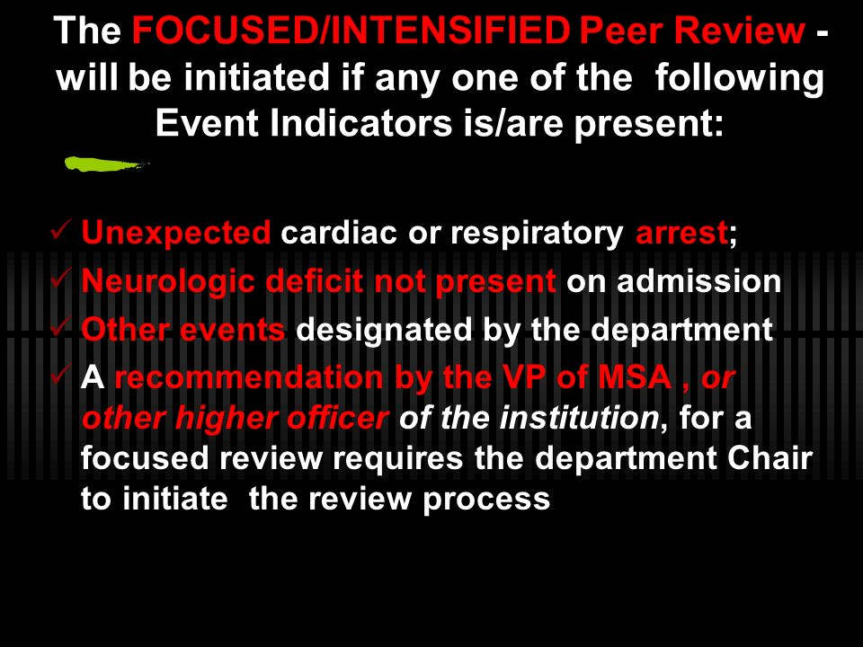 The FOCUSED/INTENSIFIED Peer Review - will be initiated if any one of the following Event Indicators is/are present:
