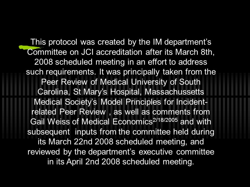 This protocol was created by the IM department's Committee on JCI accreditation after its March 8th, 2008 scheduled meeting in an effort to address such requirements.