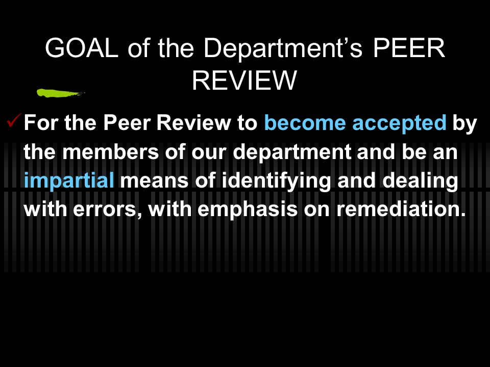 GOAL of the Department's PEER REVIEW