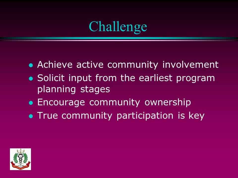 Challenge Achieve active community involvement