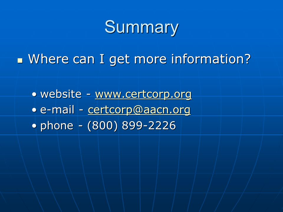 Summary Where can I get more information website - www.certcorp.org