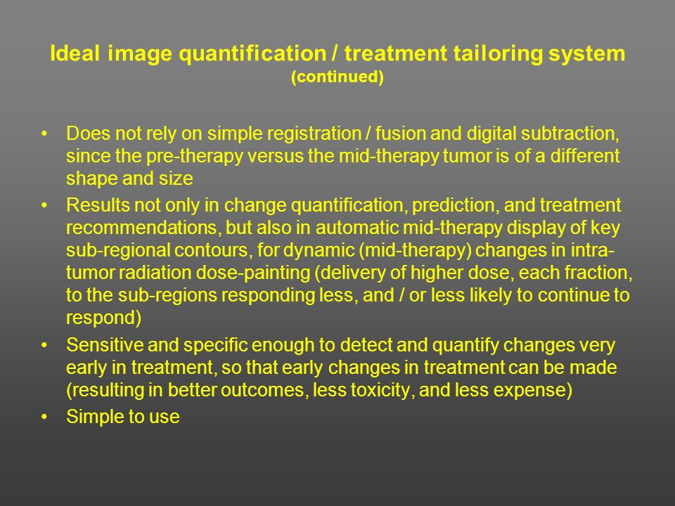 Ideal image quantification / treatment tailoring system (continued)