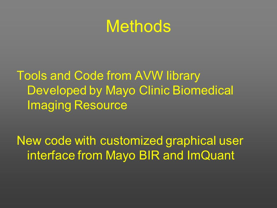 Methods Tools and Code from AVW library Developed by Mayo Clinic Biomedical Imaging Resource.