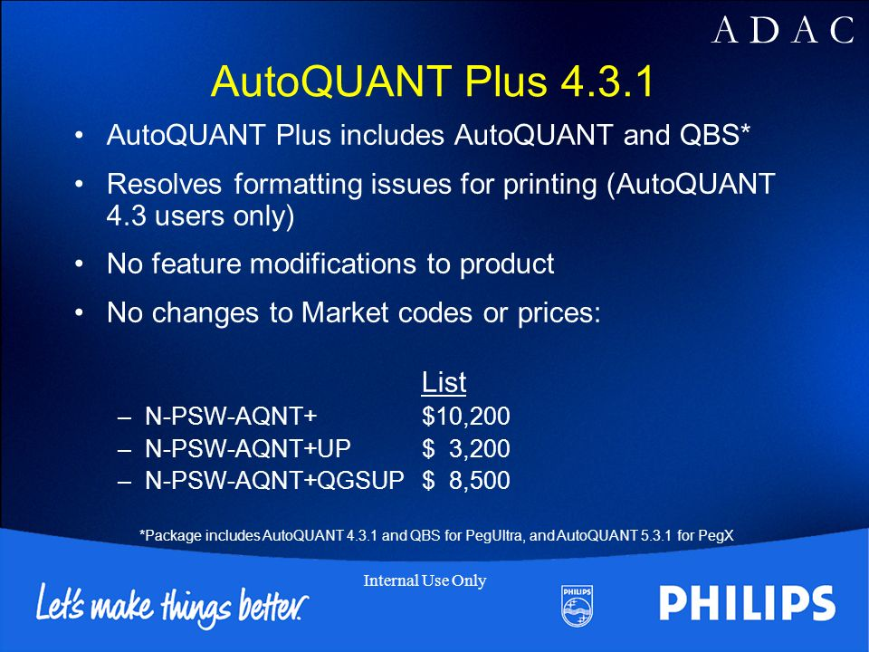 AutoQUANT Plus 4.3.1 AutoQUANT Plus includes AutoQUANT and QBS*