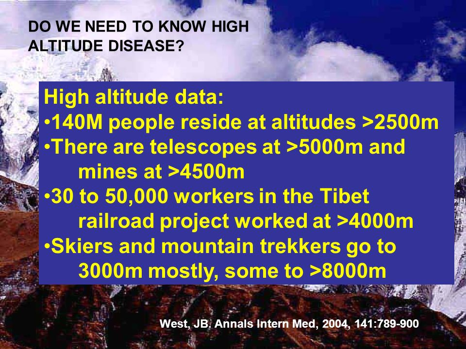 140M people reside at altitudes >2500m