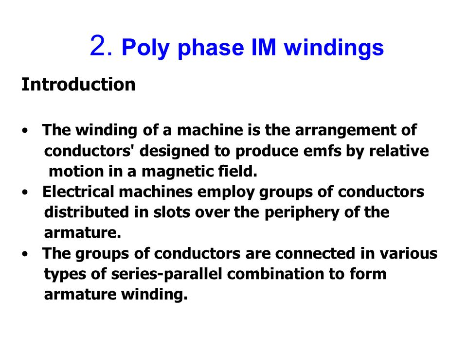 2. Poly phase IM windings Introduction